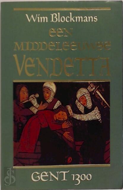 Een middeleeuws vendetta - W. Blockmans