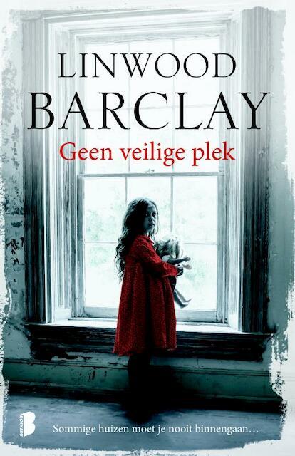 Geen veilige plek - Linwood Barclay