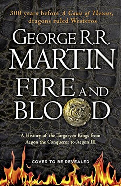 Fire and Blood - George R R Martin