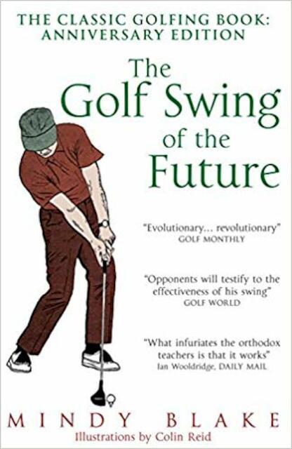 The Golf Swing of the Future - Mindy Blake, Collin Reid