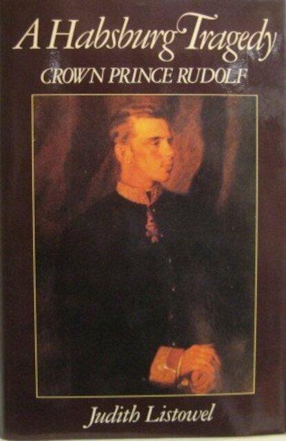 A Habsburg Tragedy - Judith Listowel