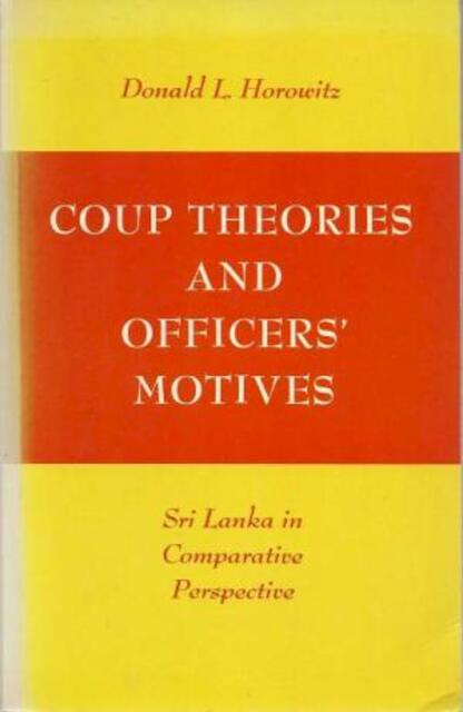 Coup Theories and Officers' Motives - Donald L. Horowitz
