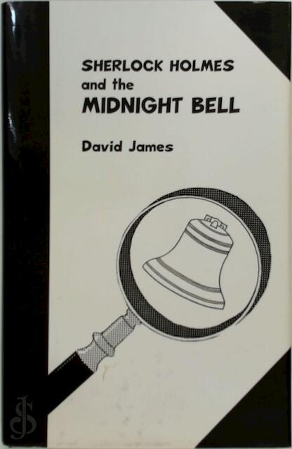 Sherlock Holmes and the midnight bell - David James