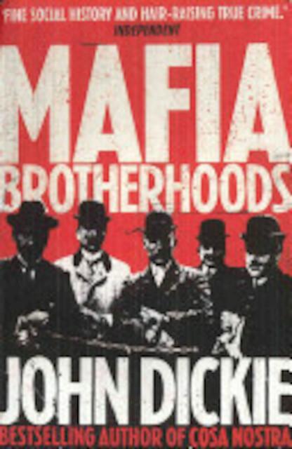 Mafia Brotherhoods - John Dickie