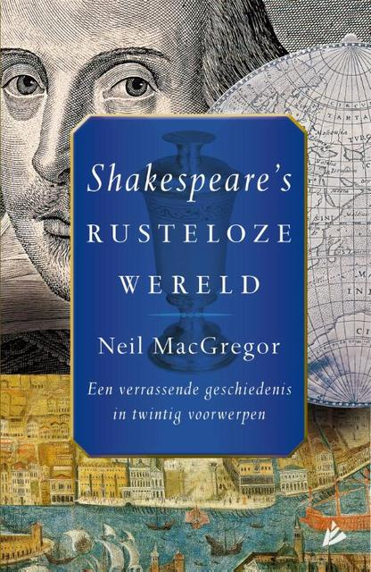 Shakespeare's rusteloze wereld - Neil Maggregor
