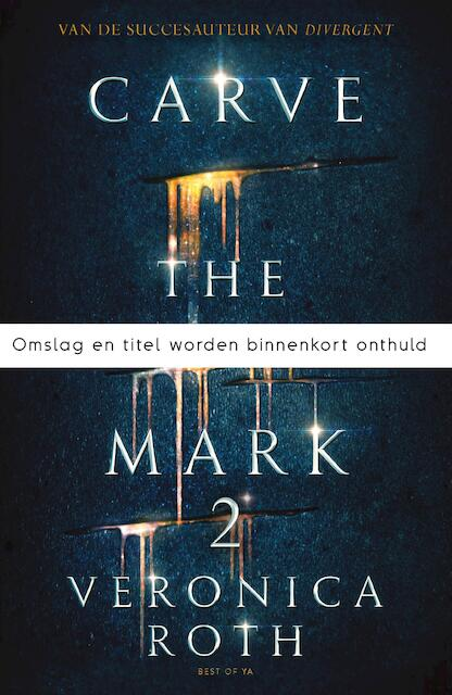Carve the Mark deel 2 - Veronica Roth