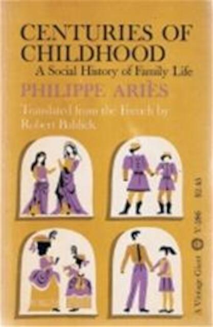 centuries of childhood by philippe aries essay Philippe ariès ( french:  21 july 1914 – 8 february 1984) was a french medievalist and historian of the family and childhood , in the style of georges duby  he.