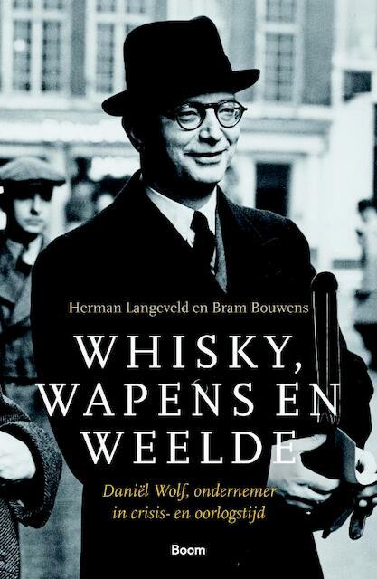 Whisky, wapens en weelde - Herman Langeveld, Bram Bouwens