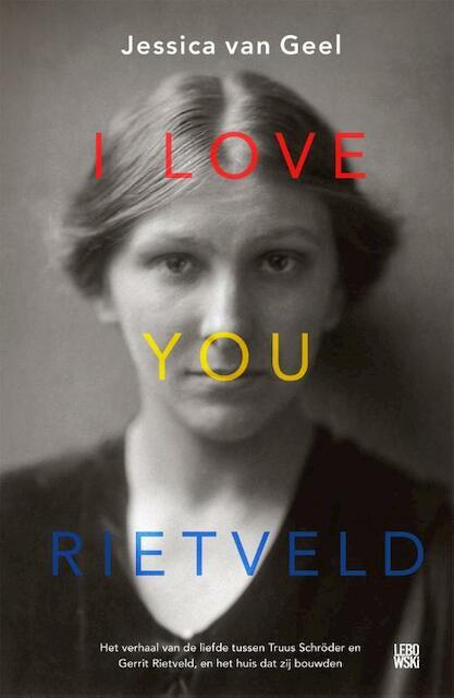 I love you, Rietveld - Jessica van Geel, Jessica van van Geel