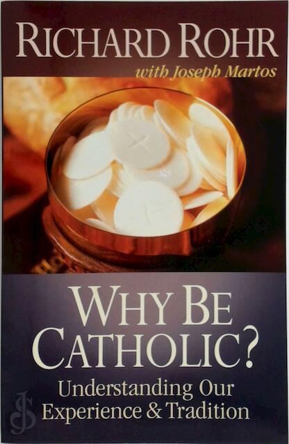 Why Be Catholic? - Richard Rohr