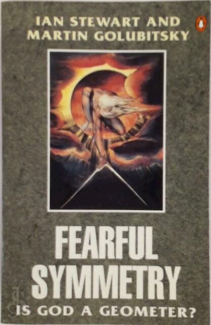 Fearful Symmetry - Ian Stewart, Martin Golubitsky