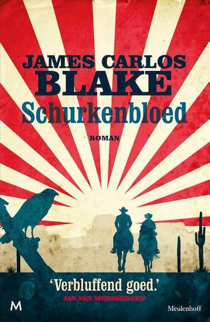 Schurkenbloed - James Carlos Blake
