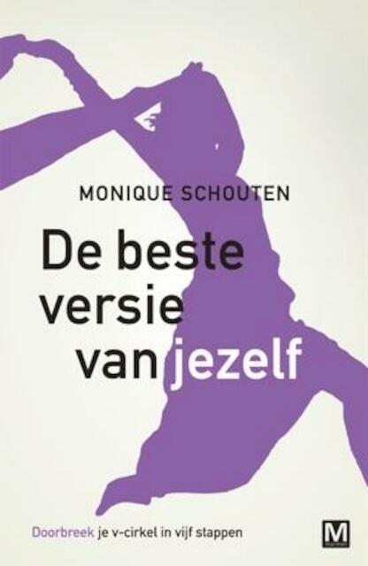 De beste versie van jezelf - Monique Schouten