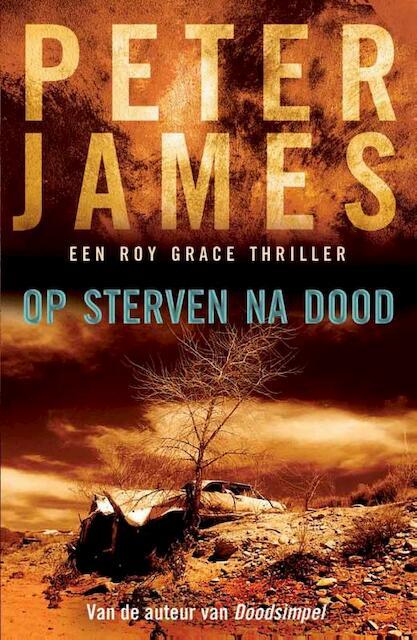 Op sterven na dood - Peter James