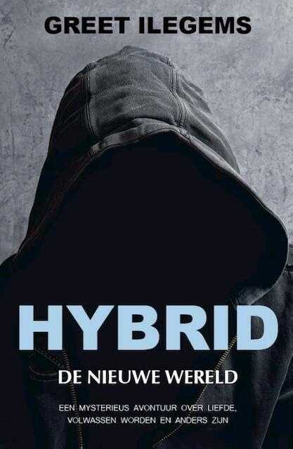 Hybrid, de nieuwe wereld - Greet Ilegems