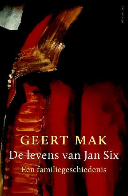 De levens van Jan Six - Geert Mak