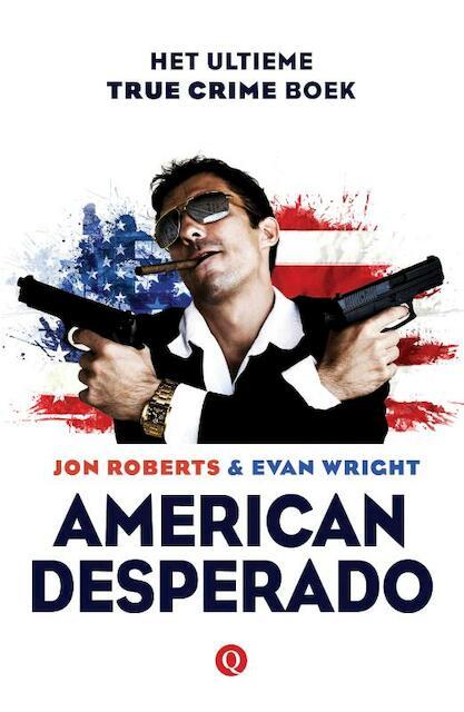 American desperado - Jon Roberts, Evan Wright