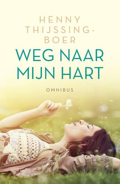 Weg naar mijn hart - dubbelroman - Henny Thijssing-Boer