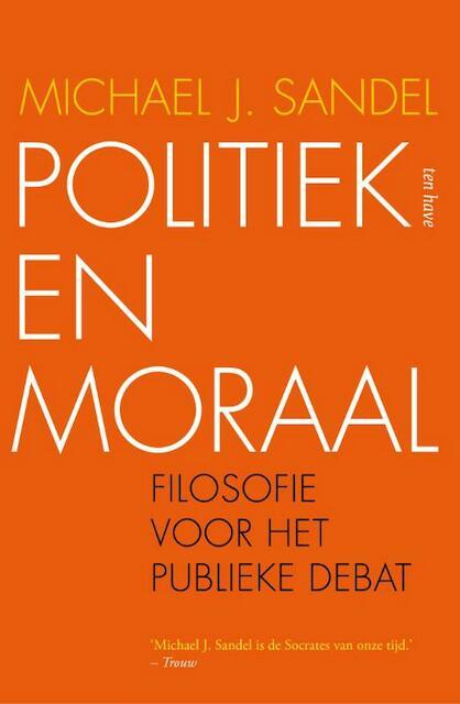 Politiek en moraal - Michael J. Sandel, Michael Sandel