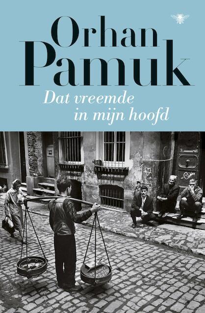 Dat vreemde in mijn hoofd - Orhan Pamuk