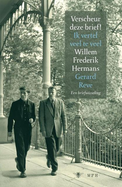 Verscheur deze brief Ik vertel veel te veel - W.F. Hermans, Gerard Reve