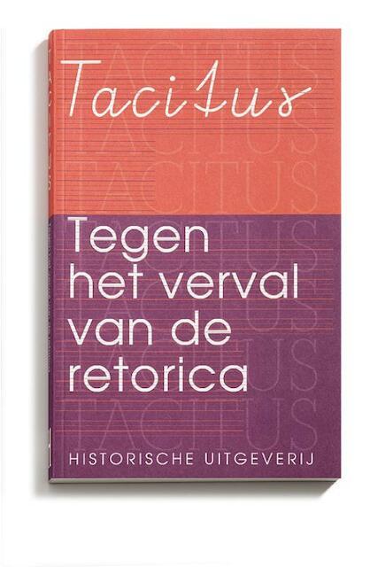 Tegen het verval van de retorica - Tacitus