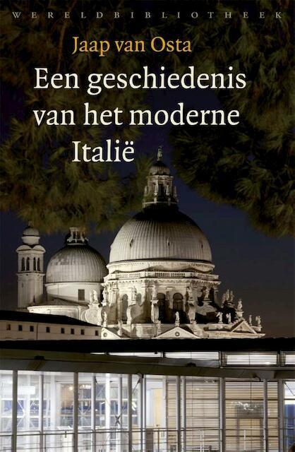 Een geschiedenis van het moderne Italië - Jaap van Osta