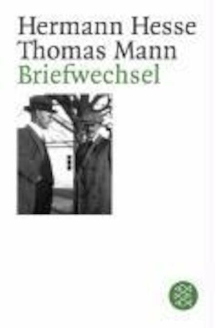 Briefwechsel Hermann Hesse / Thomas Mann - Hermann Hesse