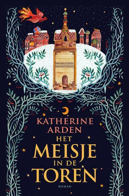 Het meisje in de toren - Katherine Arden
