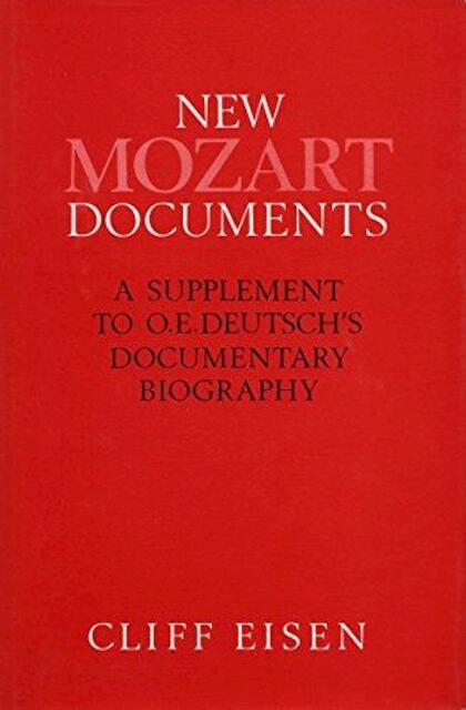 New Mozart documents - Otto Erich Deutsch, Cliff Eisen