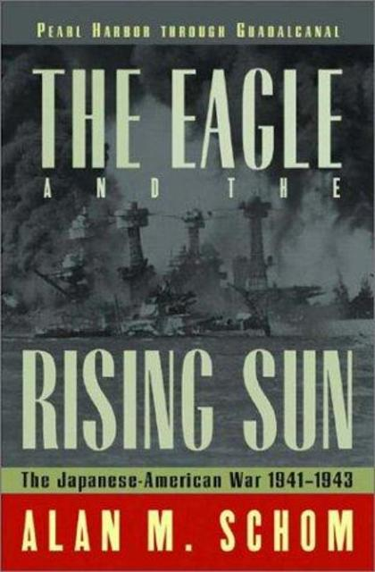 The Eagle and the Rising Sun - Alan Schom