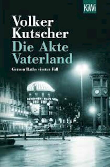 Die Akte Vaterland - Volker Kutscher