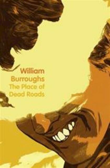 Place of Dead Roads - William Burroughs