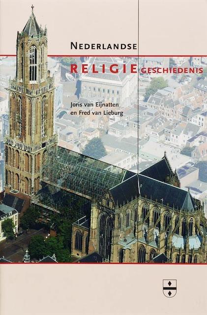 Nederlandse religiegeschiedenis - J. van Eijnatten, F. van Lieburg, Fred van Lieburg