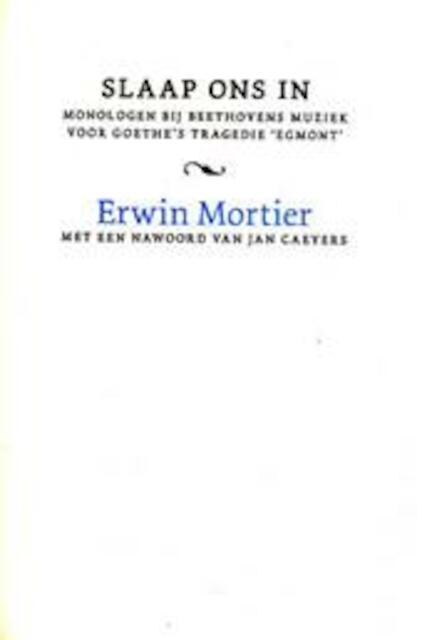 Slaap ons in. [gesigneerde versie, 50 exemplaren] - Erwin Mortier, Jan Caeyers