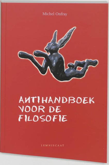 Antihandboek voor de filosofie - Michel Onfray