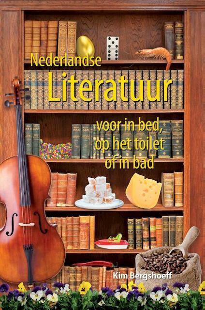 Nederlandse literatuur voor in bed op het toilet of in bad - Kim Bergshoeff