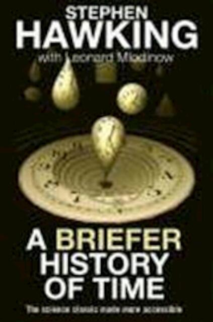 A briefer history of time - Stephen W. Hawking, Leonard Mlodinow