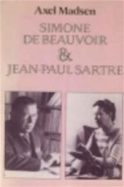 Simone de Beauvoir en Jean-Paul Sartre - Axel Madsen, J. J. de Wit