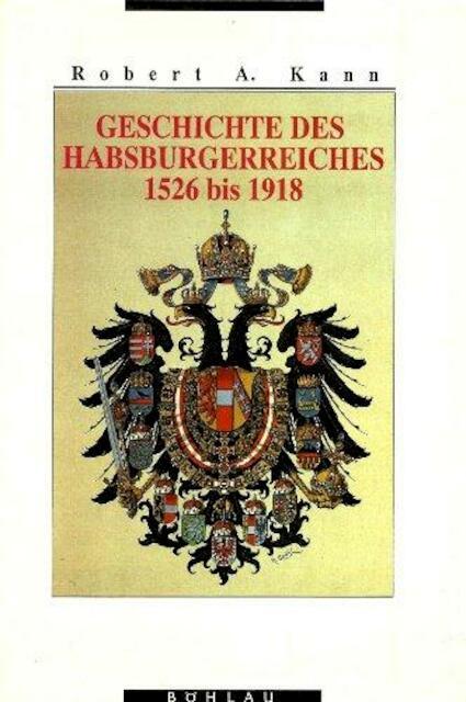 Geschichte des Habsburgerreiches 1526 bis 1918 - Robert A. Kann