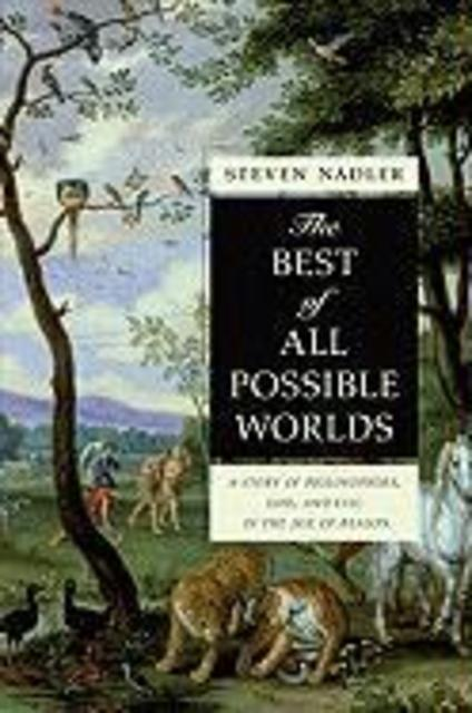Best of All Possible Worlds - Steven Nadler