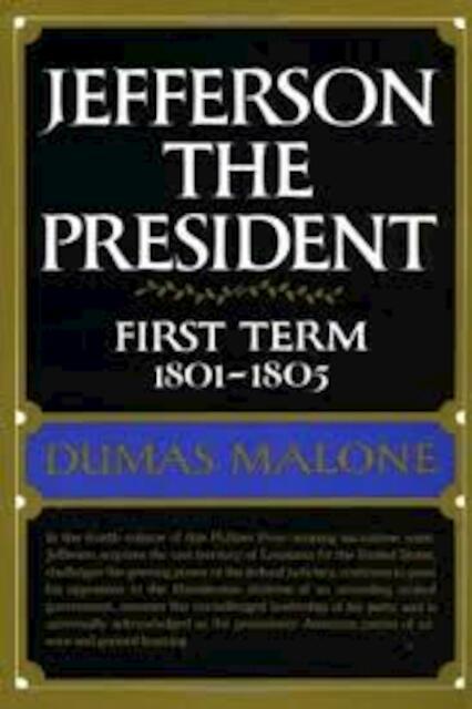 Jefferson The President - Dumas Malone