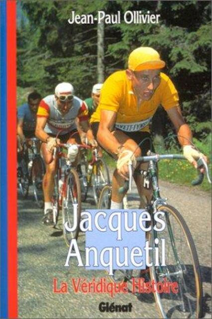 Jacques Anquetil - Jean-Paul Ollivier