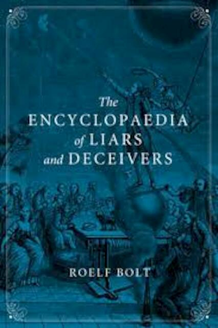 The Encyclopaedia of Liars and Deceivers - Roelf Bolt