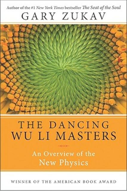 The Dancing Wu Li Masters - Gary Zukav