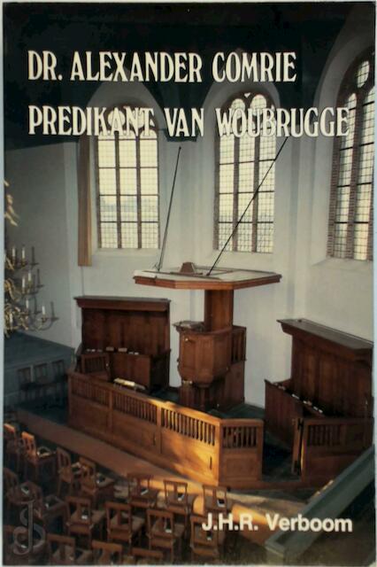 Dr.Alexander Comrie predikant van Woubrugge - Verboom