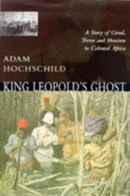 an analysis of adam hochschilds novel king leopolds ghost King leopold's ghost was also awarded the 1998 california book awards gold medal for nonfiction hochschild has also written for the new yorker, harper's magazine, the new york review of books, the new york times magazine, mother jones (which he co-founded), the nation , and many other magazines and newspapers.