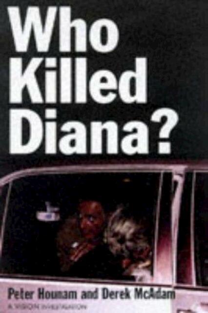 Who Killed Diana? - Peter Hounam, Derek McAdam