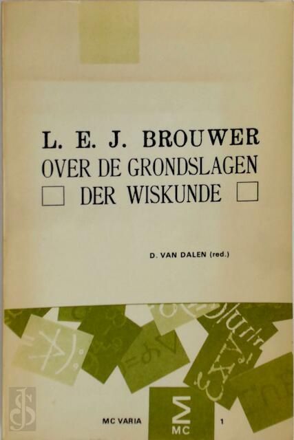 Over de grondslagen der wiskunde - Brouwer