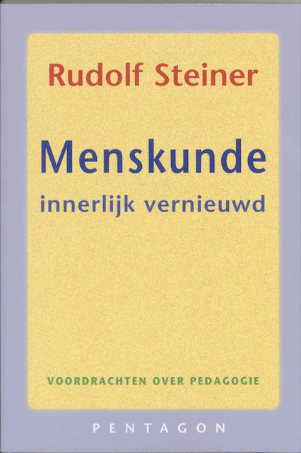 Menskunde innerlijk vernieuwd - Rudolf Steiner
